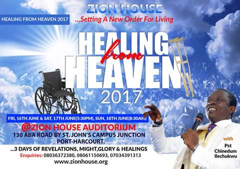 BREAKING NEWS: Healing From Heaven 2017 with Pastor Chinedum Ilechukwu, ZION HOUSE