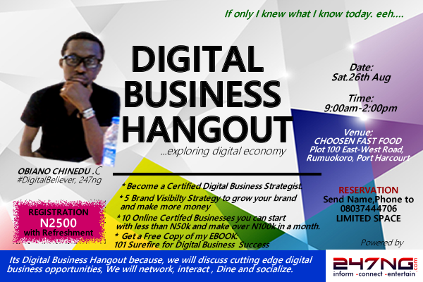 BREAKING NEWS: Register for DIGITAL BUSINESS HANGOUT PORT HARCOURT CLASS NOW, LIMITED SPACE, Powered by 247ng.com