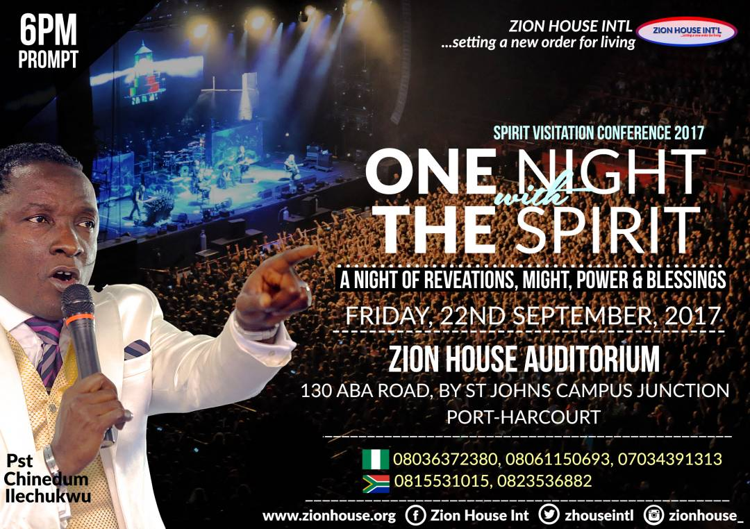 SPIRIT VISITATION CONFERENCE 2017 Tagged ONE NIGHT WITH THE SPIRIT with Pastor Chinedum Ilechukwu, ZION HOUSE INTL.