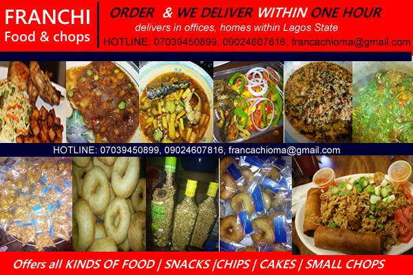 Introducing Franchi Food & Chops: ORDER & WE DELIVER within One Hour, [ Every Kind of National Food & Chops] offer Home and Office delivery within Lagos. Experience Us!