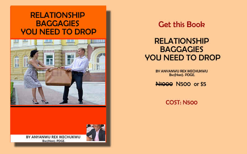 ANYANWU REX IKECHUKWU CEO Rexmaryblog! Relationship Expert launched His E-Book, RELATIONSHIP BAGGAGIES YOU NEED TO DROP, have sold over 150 copies Online. Get a Copy Now!