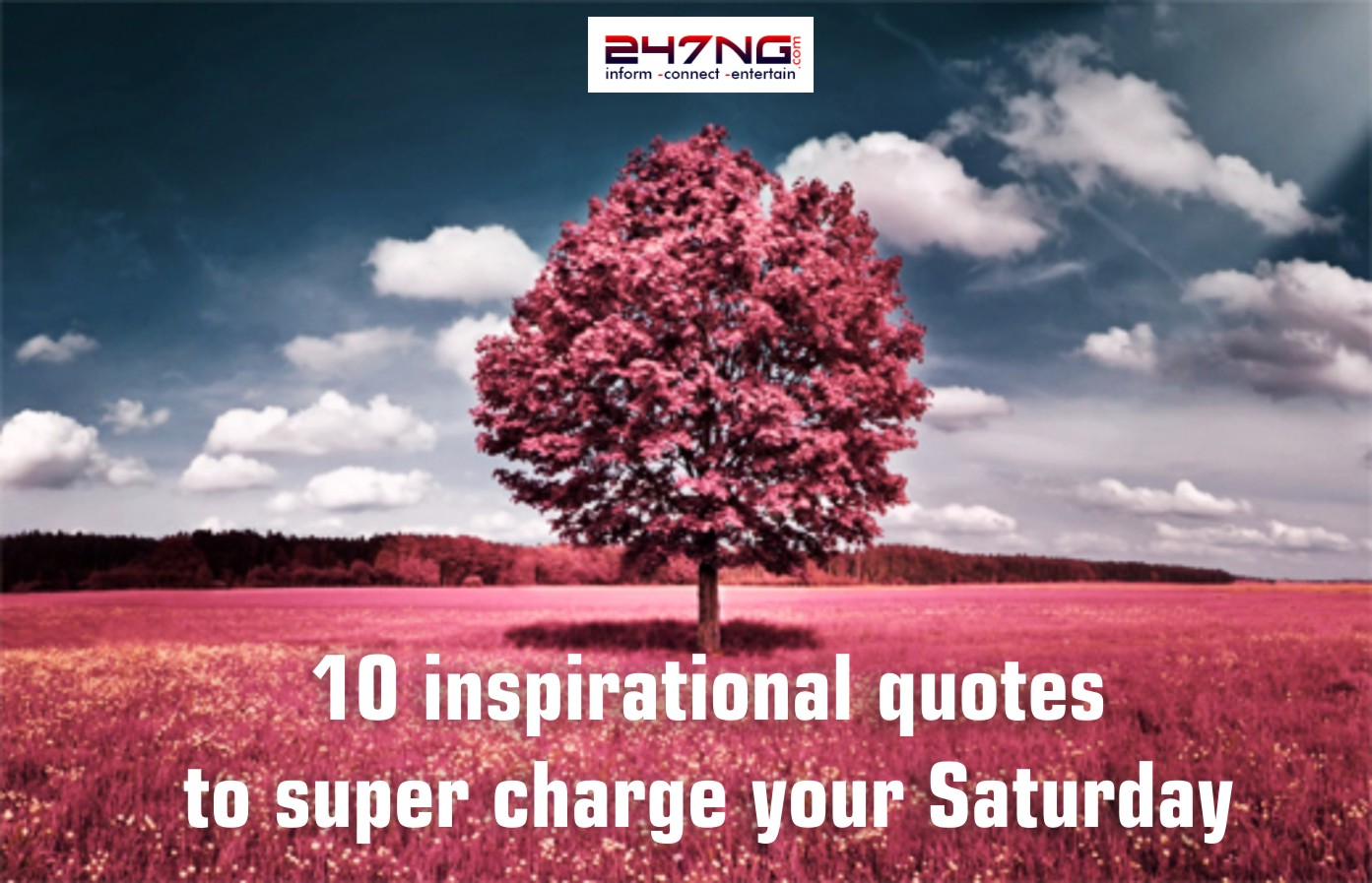 10 inspirational quotes  to super charge your Saturday