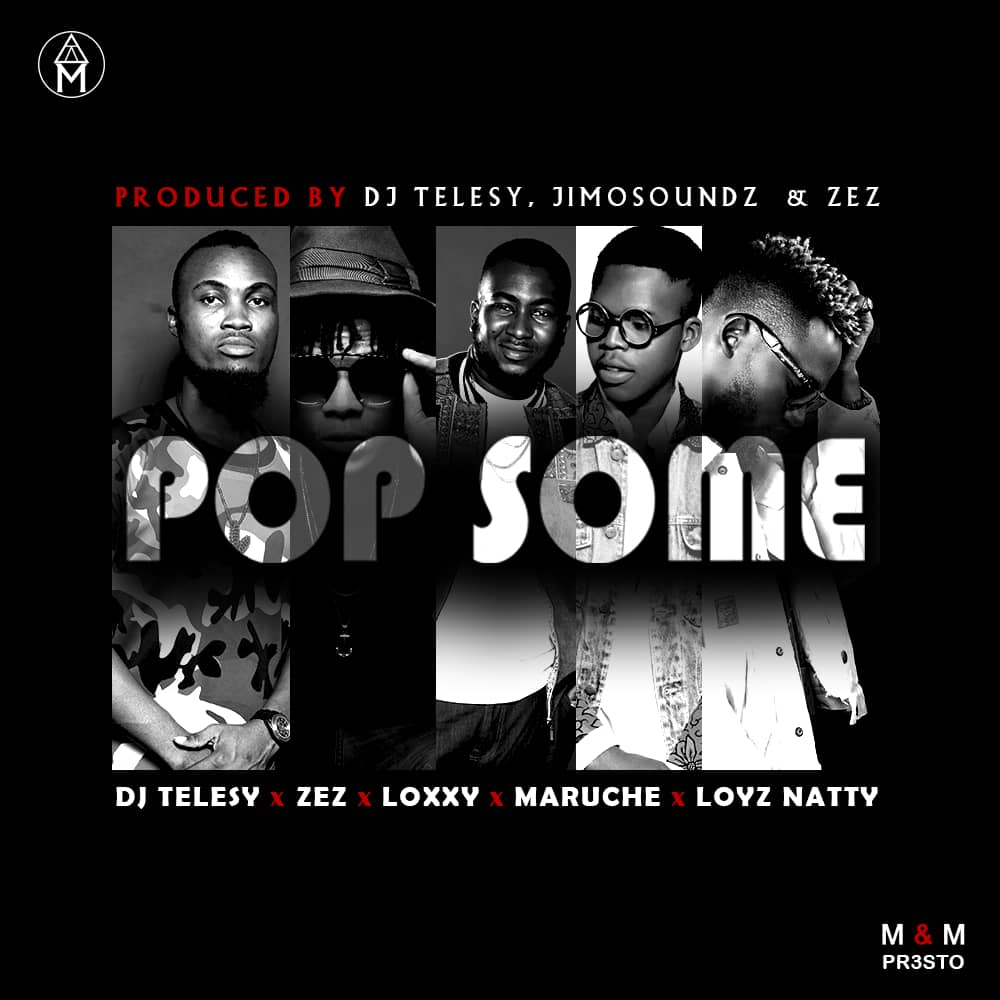 NEW MUSIC: Pop Some (Prod. by DJ Telesy x Jimosoundz x Zez)(M&M Pr3sto).