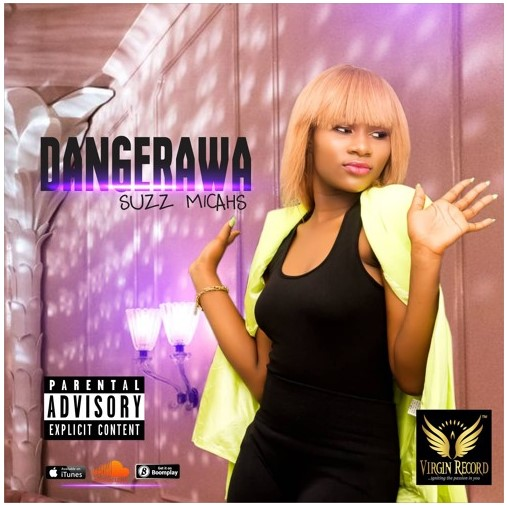 New Music: DANGEREWA by Suzz Micahs of VIRGIN RECORDS